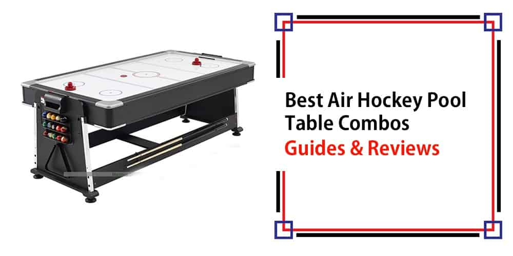 Best Air Hockey Pool Table Combos Guide and Reviews