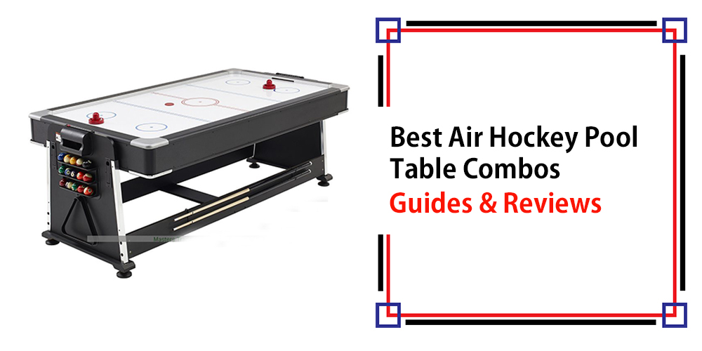 Best Air Hockey Pool Table Combos - Guide and Reviews