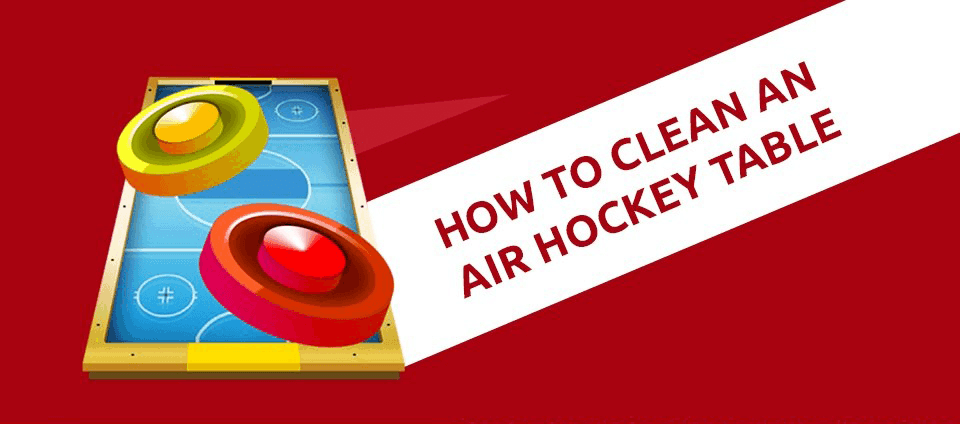 How to Clean an Air Hockey Table
