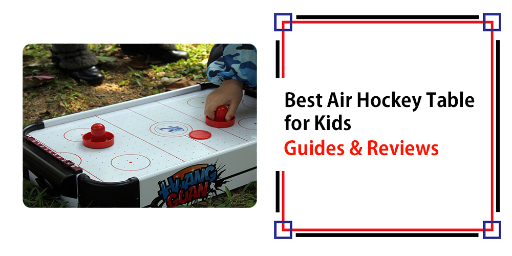 Best Air Hockey Table for Kids – Guide and Reviews