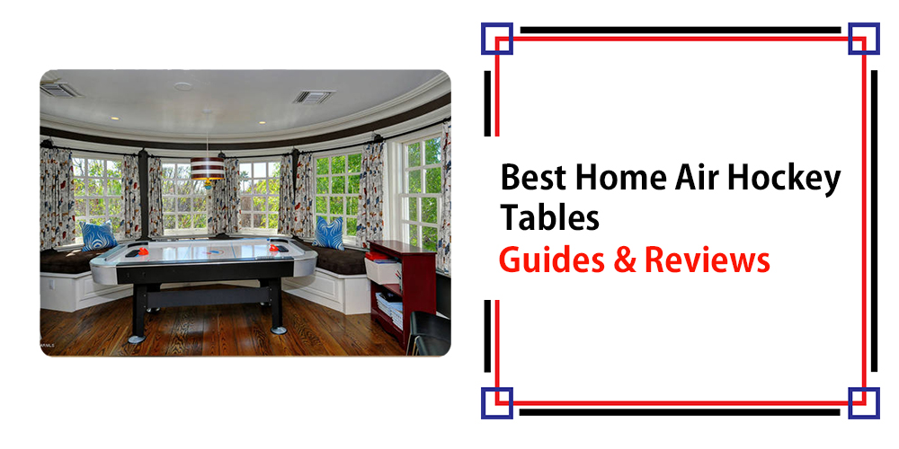 Best Home Air Hockey Tables – Guide and Reviews