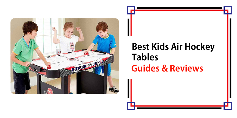 Best Kids Air Hockey Tables – Guide and Reviews