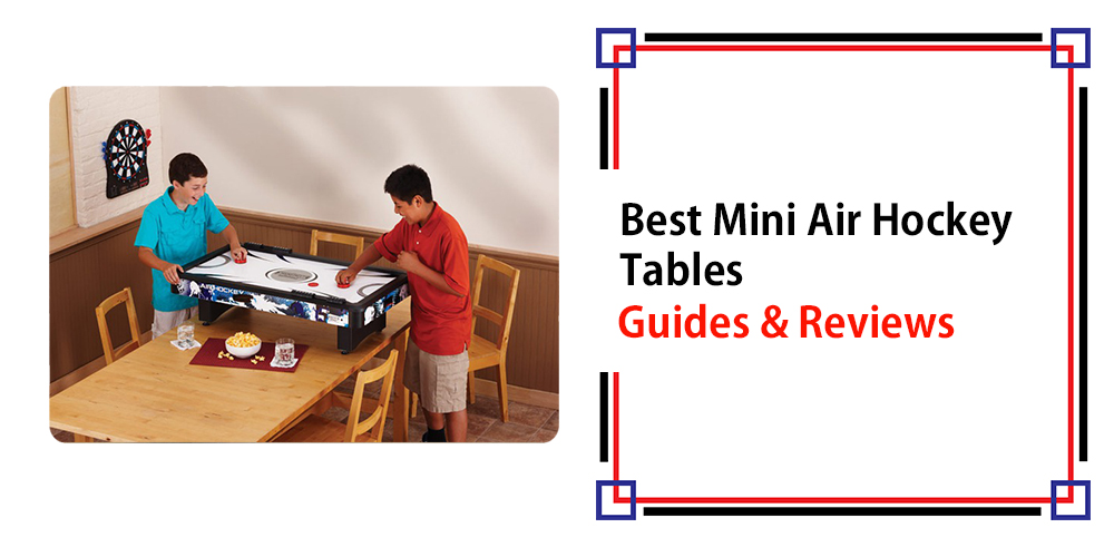 Best Mini Air Hockey Tables – Guide and Reviews