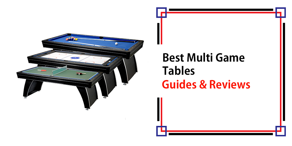 Best Multi Game Tables – Guide and Reviews