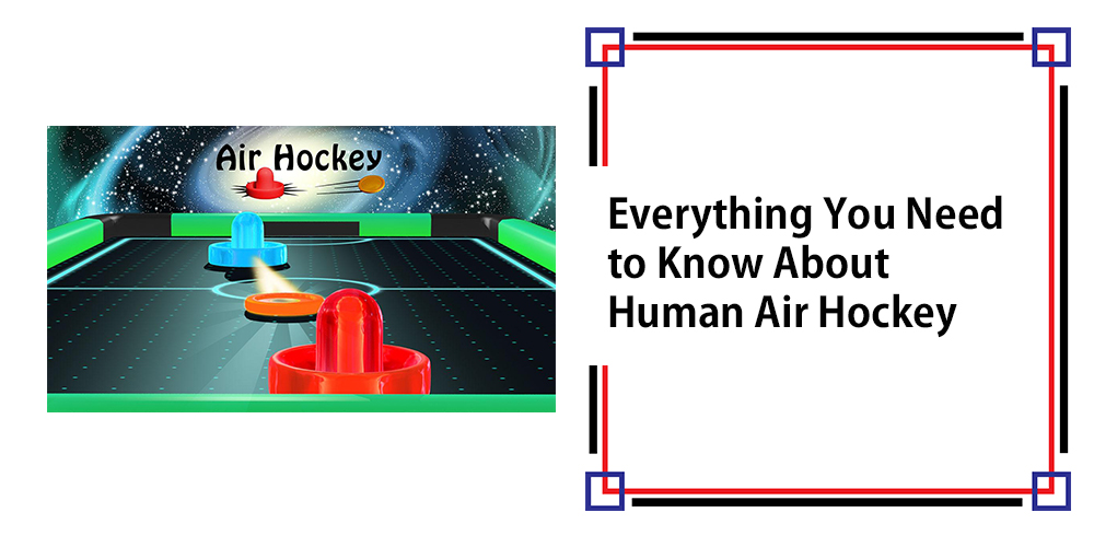Everything You Need to Know About Human Air Hockey