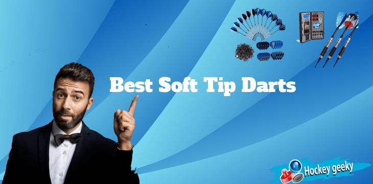 Best Soft Tip Darts